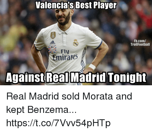 Kepted: Valenciajs Best Player  FIFA  Fb.com/  TrollFootball  adidaS  mirates  Against Real Madrid Tonight Real Madrid sold Morata and kept Benzema... https://t.co/7Vvv54pHTp