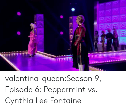 Valentina: valentina-queen:Season 9, Episode 6: Peppermint vs. Cynthia Lee Fontaine
