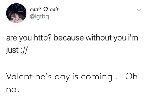 Is Coming: Valentine's day is coming…. Oh no.