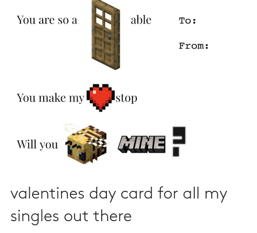 valentines day card: valentines day card for all my singles out there