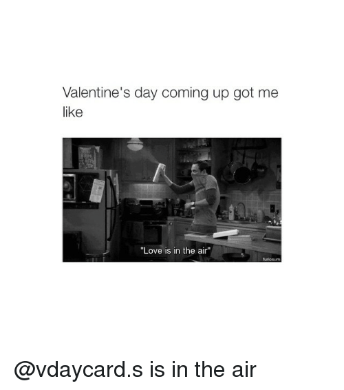 """Girl Memes: Valentine's day coming up got me  like  """"Love is in the air""""  furios @vdaycard.s is in the air"""