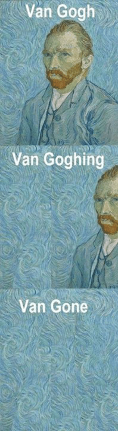 Classical Art, Van Gogh, and Gone: Van Gogh  Van Goghing  Van Gone