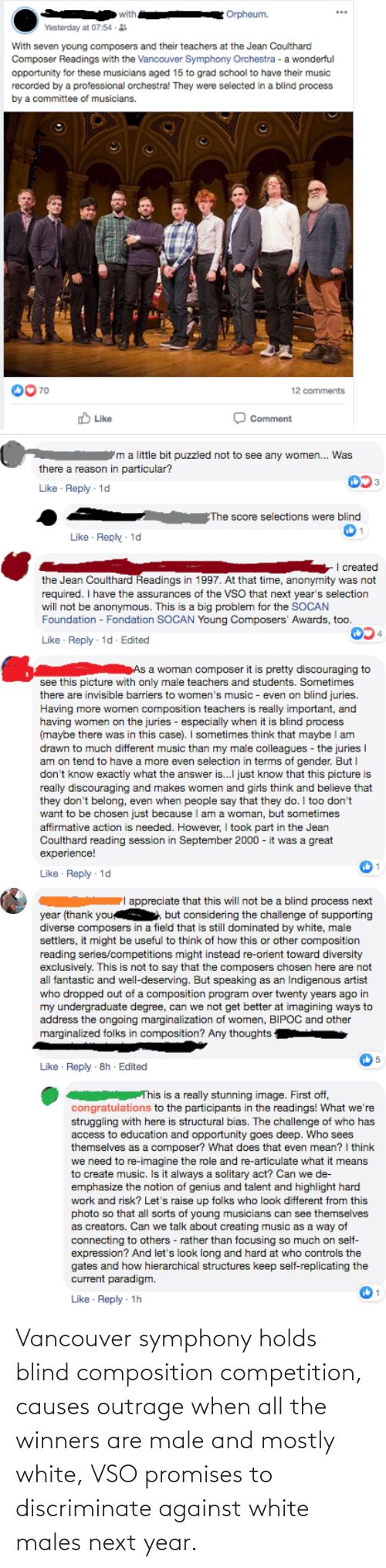Outrage: Vancouver symphony holds blind composition competition, causes outrage when all the winners are male and mostly white, VSO promises to discriminate against white males next year.