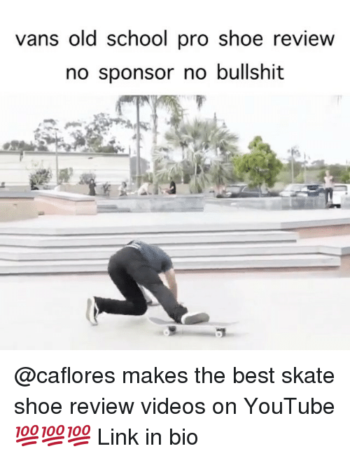 Sponsor: vans old school pro shoe review  no sponsor no bullshit @caflores makes the best skate shoe review videos on YouTube 💯💯💯 Link in bio