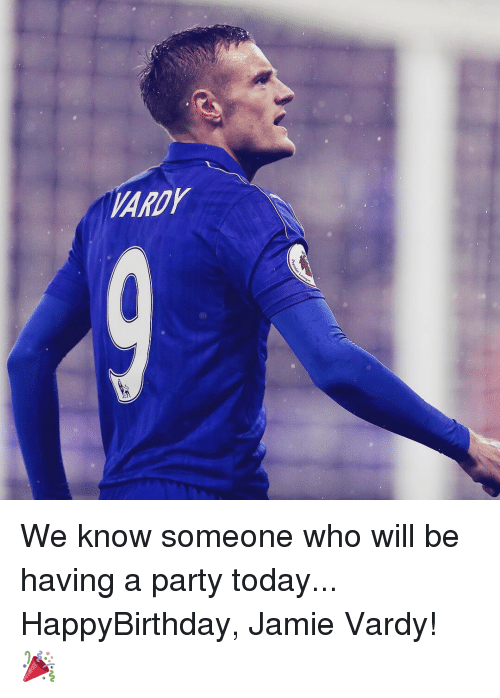 vardy: VARDY We know someone who will be having a party today... HappyBirthday, Jamie Vardy! 🎉