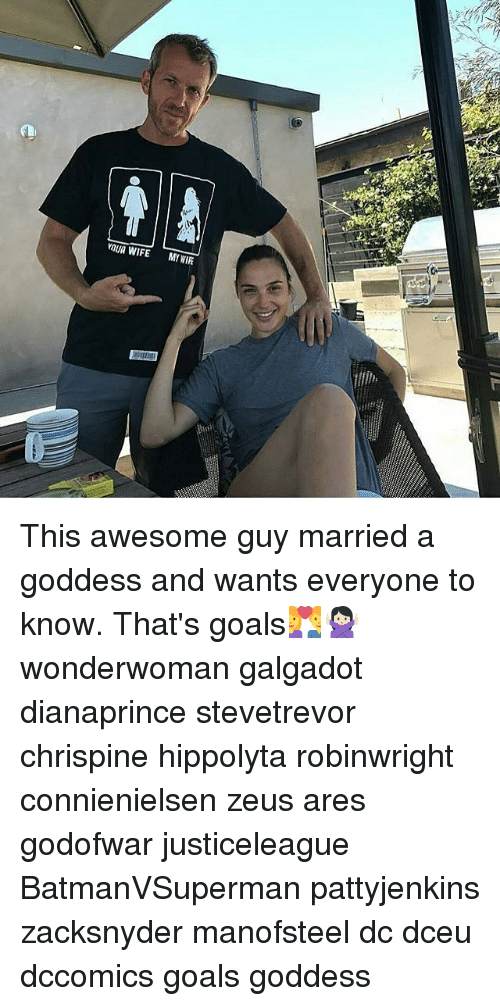 goddesses: vaua WIFE MY WIFE This awesome guy married a goddess and wants everyone to know. That's goals💑🙅🏻 wonderwoman galgadot dianaprince stevetrevor chrispine hippolyta robinwright connienielsen zeus ares godofwar justiceleague BatmanVSuperman pattyjenkins zacksnyder manofsteel dc dceu dccomics goals goddess