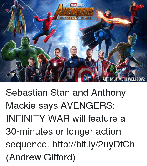 Stanning: VENCERS  T BY TIMETRAVEL600V2 Sebastian Stan and Anthony Mackie says AVENGERS: INFINITY WAR will feature a 30-minutes or longer action sequence. http://bit.ly/2uyDtCh  (Andrew Gifford)