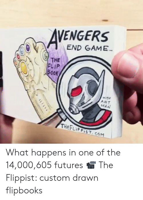 ant man: VENGERS  END GAME  THE  FLIP  Book  WITH  ANT  MAN What happens in one of the 14,000,605 futures  📹 The Flippist: custom drawn flipbooks