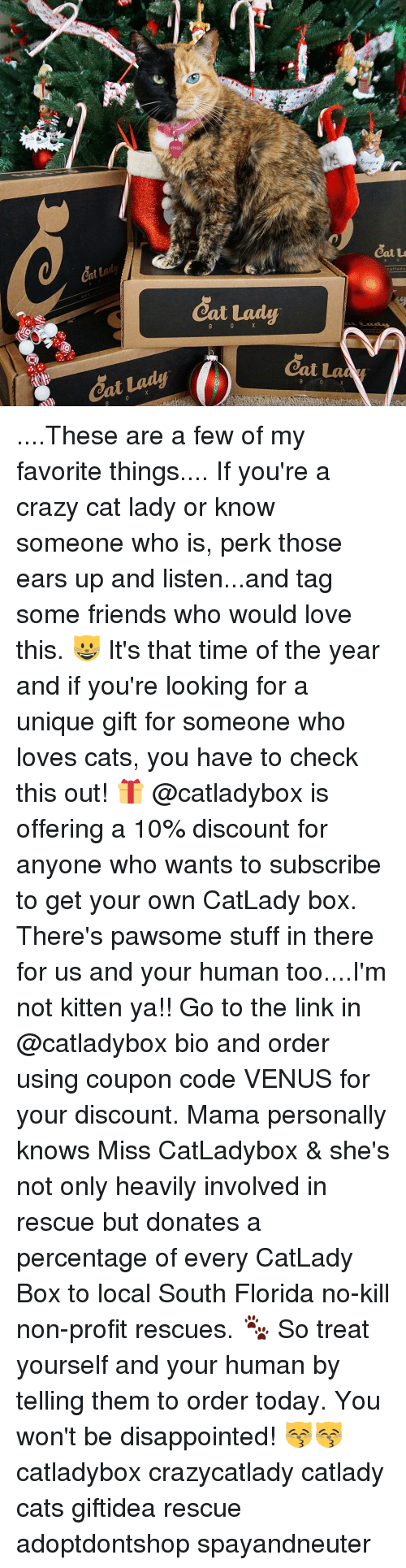 crazy cats: veNUS  Cat Lada  Catue  catlady ....These are a few of my favorite things.... If you're a crazy cat lady or know someone who is, perk those ears up and listen...and tag some friends who would love this. 😺 It's that time of the year and if you're looking for a unique gift for someone who loves cats, you have to check this out! 🎁 @catladybox is offering a 10% discount for anyone who wants to subscribe to get your own CatLady box. There's pawsome stuff in there for us and your human too....I'm not kitten ya!! Go to the link in @catladybox bio and order using coupon code VENUS for your discount. Mama personally knows Miss CatLadybox & she's not only heavily involved in rescue but donates a percentage of every CatLady Box to local South Florida no-kill non-profit rescues. 🐾 So treat yourself and your human by telling them to order today. You won't be disappointed! 😽😽 catladybox crazycatlady catlady cats giftidea rescue adoptdontshop spayandneuter