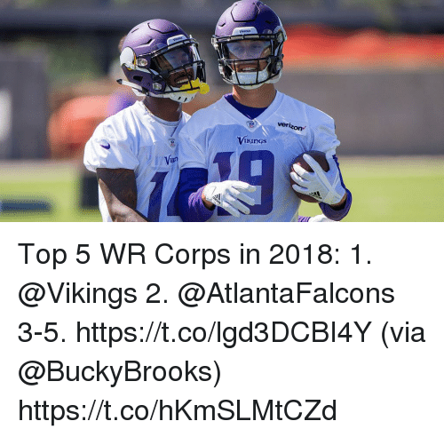 Memes, Verizon, and Vikings: verizon  KInGS Top 5 WR Corps in 2018:  1. @Vikings  2. @AtlantaFalcons 3-5. https://t.co/lgd3DCBI4Y (via @BuckyBrooks) https://t.co/hKmSLMtCZd