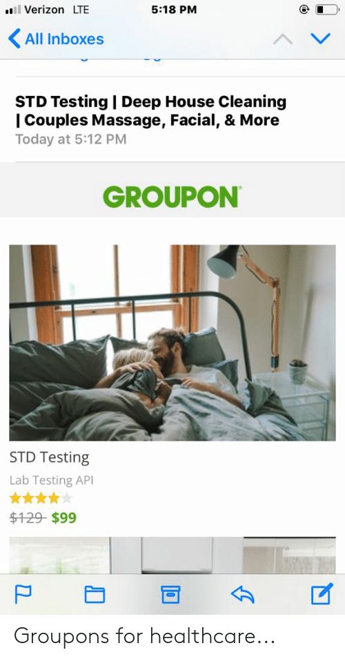 House Cleaning: Verizon LTE  5:18 PM  < All Inboxes  STD Testing I Deep House Cleaning  Couples Massage, Facial, & More  Today at 5:12 PM  GROUPON  STD Testing  Lab Testing AP  29-$99 Groupons for healthcare...