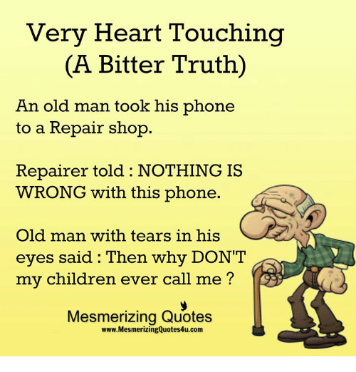 Old Man Quotes And Sayings: Very Heart Touching A Bitter Truth An Old Man Took His