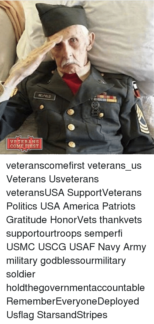 Memes, Soldiers, and Army: VETERANS  COME FIRST veteranscomefirst veterans_us Veterans Usveterans veteransUSA SupportVeterans Politics USA America Patriots Gratitude HonorVets thankvets supportourtroops semperfi USMC USCG USAF Navy Army military godblessourmilitary soldier holdthegovernmentaccountable RememberEveryoneDeployed Usflag StarsandStripes