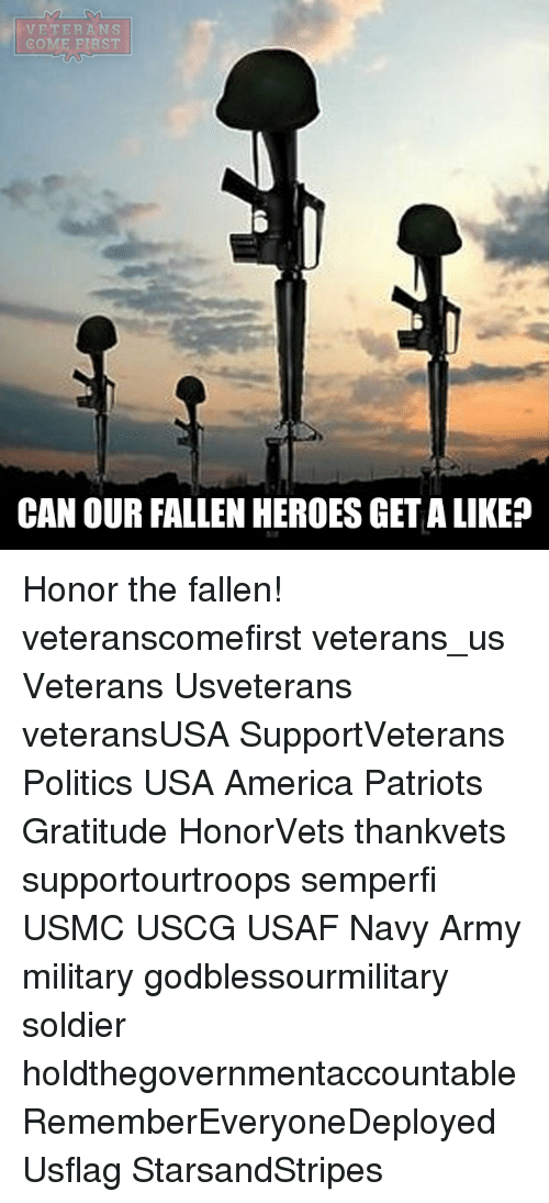 America, Memes, and Patriotic: VETERANS  COME ST  CAN OUR FALLEN HEROES GET ALIKE? Honor the fallen! veteranscomefirst veterans_us Veterans Usveterans veteransUSA SupportVeterans Politics USA America Patriots Gratitude HonorVets thankvets supportourtroops semperfi USMC USCG USAF Navy Army military godblessourmilitary soldier holdthegovernmentaccountable RememberEveryoneDeployed Usflag StarsandStripes