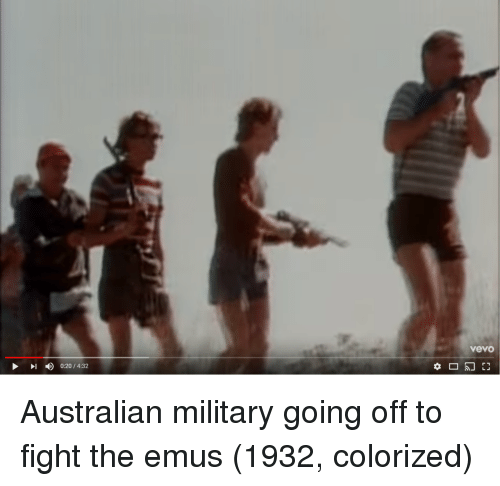 going off: vevo  I0:20/4:32 Australian military going off to fight the emus (1932, colorized)