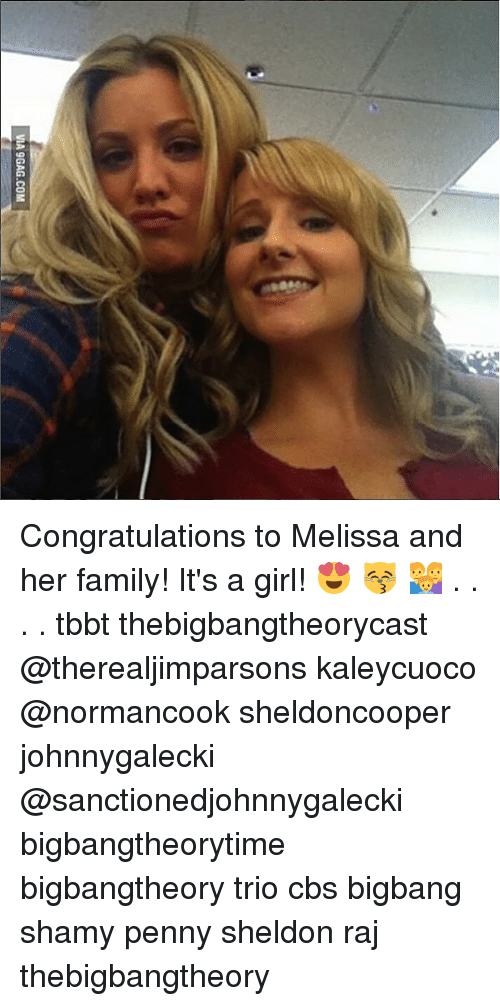 9gag, Family, and Memes: VIA 9GAG.COM Congratulations to Melissa and her family! It's a girl! 😍 😽 👨‍👩‍👦 . . . . tbbt thebigbangtheorycast @therealjimparsons kaleycuoco @normancook sheldoncooper johnnygalecki @sanctionedjohnnygalecki bigbangtheorytime bigbangtheory trio cbs bigbang shamy penny sheldon raj thebigbangtheory