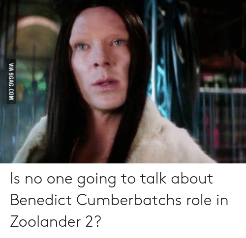 Zoolander: VIA 9GAG.COM Is no one going to talk about Benedict Cumberbatchs role in Zoolander 2?