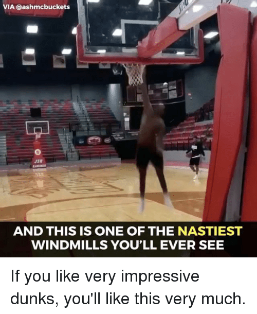 windmills: VIA ashmcbuckets  AND THIS IS ONE OF THE NASTIEST  WINDMILLS YOU'LL EVER SEE If you like very impressive dunks, you'll like this very much.