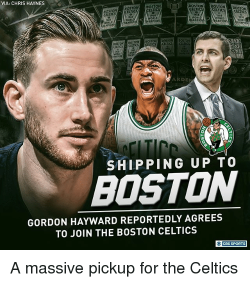 Boston Celtics: VIA: CHRIS HAYNES  ROSTONA OSTON BOSTON  CELTICS  BOSTOBOSTONBOSTON  CELTIC  1969  ELTICS  TIC  LTI  trics  WORLD  AMPIONS  AMPIO  WORL  AMPION  BOSTON BOSTON OSTONSTON  BOSTON BOSTONBOSTONOSTONBOSTON  CELTICSCELTICS  235  3  CELTCSCELTI  ARDE  SHIPPING UP TO  BOSTON  GORDON HAYWARD REPORTEDLY AGREES  TO JOIN THE BOSTON CELTICS  CBS SPORTS A massive pickup for the Celtics