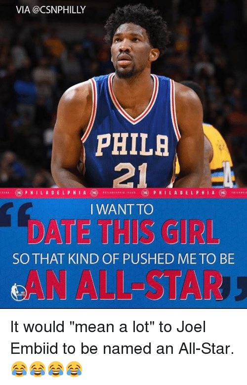 """All Star, Memes, and Philadelphia: VIA @CSNPHILLY  PHILA  PHILADELPHIA  PHILA DE L P H  I WANT TO  SO THAT KIND OF PUSHED ME TO BE It would """"mean a lot"""" to Joel Embiid to be named an All-Star.  😂😂😂😂"""