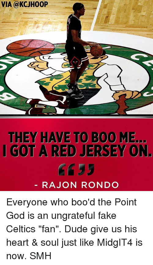"""Rajon Rondo: VIA @KCJH00P  THEY HAVE TO B00 ME.  I GOT A RED JERSEY ON.  RAJON RONDO Everyone who boo'd the Point God is an ungrateful fake Celtics """"fan"""". Dude give us his heart & soul just like MidgIT4 is now. SMH"""