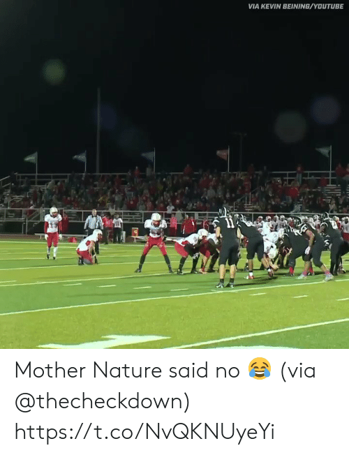 Said No: VIA KEVIN BEINING/YOUTUBE Mother Nature said no 😂 (via @thecheckdown) https://t.co/NvQKNUyeYi