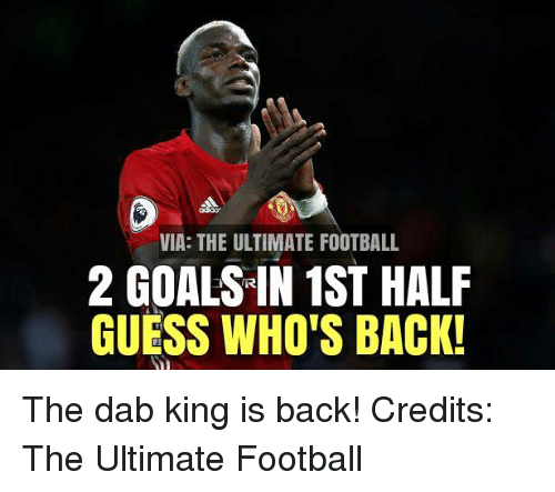 Guess: VIA: THE ULTIMATE FOOTBALL  2 GOALSIN 1ST HALF  GUESS WHO'S BACK! The dab king is back!  Credits: The Ultimate Football