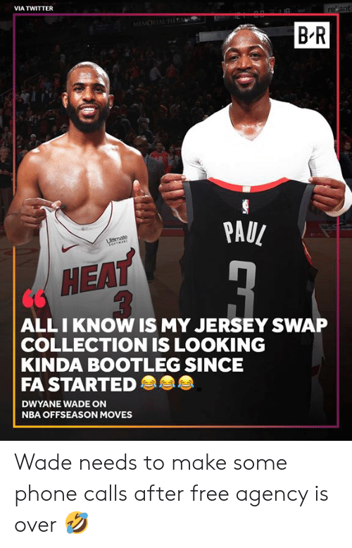 jersey: VIA TWITTER  refant  MEMORIAL Hi  B-R  PAUL  Ultimate  ALLI KNOW IS MY JERSEY SWAP  COLLECTION IS LOOKING  KINDA BOOTLEG SINCE  FA STARTED  DWYANE WADE ON  NBA OFFSEASON MOVES Wade needs to make some phone calls after free agency is over 🤣