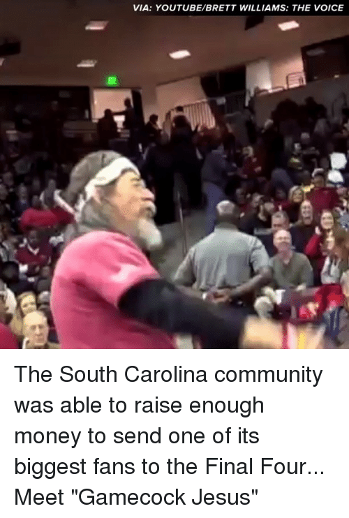 """final four: VIA: YOU TUBE/BRETT WILLIAMS: THE VOICE The South Carolina community was able to raise enough money to send one of its biggest fans to the Final Four... Meet """"Gamecock Jesus"""""""