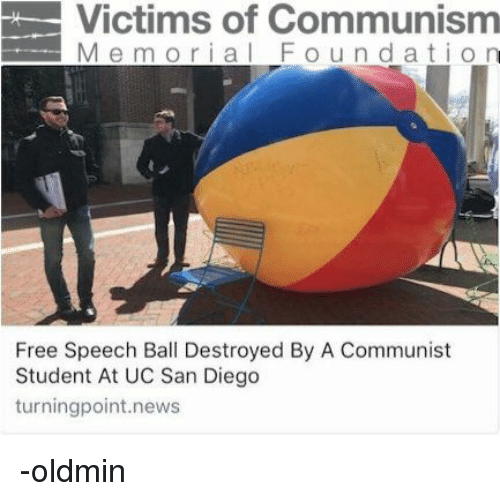 uc san diego: Victims of Communism  Memorial F  oundation  Free Speech Ball Destroyed By A Communist  Student At UC San Diego  turningpoint.news -oldmin