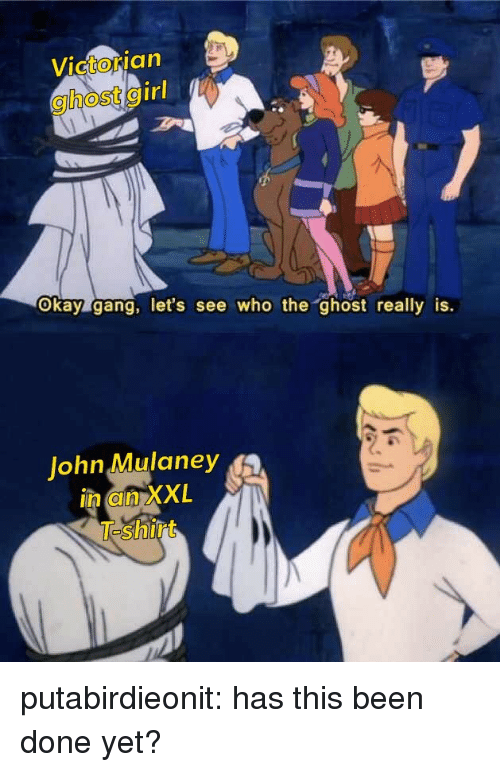 John Mulaney: Victorian  ghost girl  Okay gang, let's see who the ghost really is.  John Mulaney  in an XXL putabirdieonit: has this been done yet?