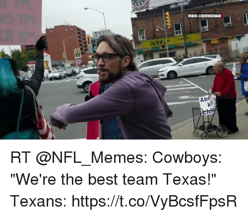 "Nfl Memes Cowboys: VIDEO-@DEVINSENAUI  Abo RT @NFL_Memes: Cowboys: ""We're the best team Texas!""   Texans: https://t.co/VyBcsfFpsR"