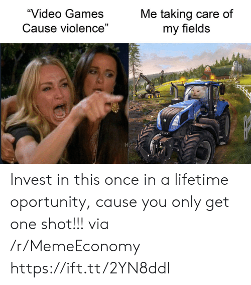 "one shot: ""Video Games  Me taking care of  my fields  Cause violence"" Invest in this once in a lifetime oportunity, cause you only get one shot!!! via /r/MemeEconomy https://ift.tt/2YN8ddl"