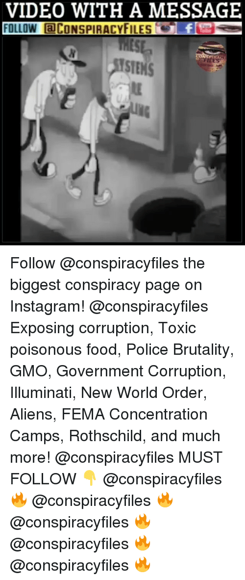 rothschild: VIDEO WITH A MESSAGE  FOLLOW aCONSPIRACYFILEs  PYRAC  STEMS Follow @conspiracyfiles the biggest conspiracy page on Instagram! @conspiracyfiles Exposing corruption, Toxic poisonous food, Police Brutality, GMO, Government Corruption, Illuminati, New World Order, Aliens, FEMA Concentration Camps, Rothschild, and much more! @conspiracyfiles MUST FOLLOW 👇 @conspiracyfiles 🔥 @conspiracyfiles 🔥 @conspiracyfiles 🔥 @conspiracyfiles 🔥 @conspiracyfiles 🔥