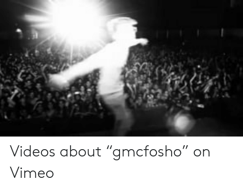 """Videos, Vimeo, and About: Videos about """"gmcfosho"""" on Vimeo"""
