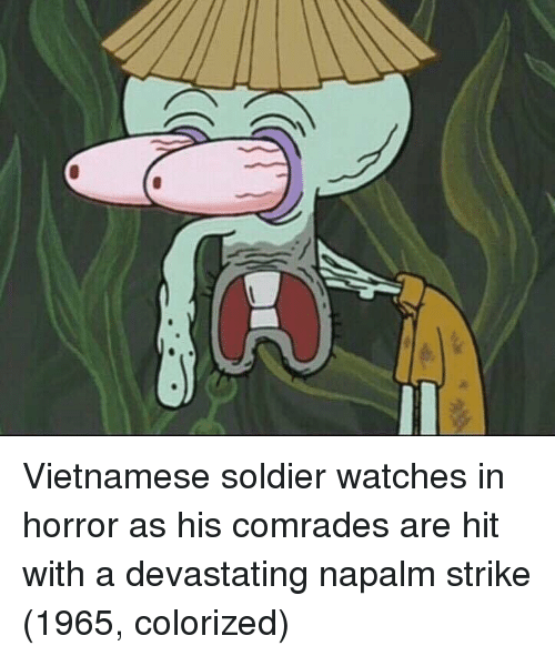napalm: Vietnamese soldier watches in horror as his comrades are hit with a devastating napalm strike (1965, colorized)