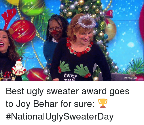 ugly sweaters: VIEW  FEET  Best ugly sweater award goes to Joy Behar for sure: 🏆 #NationalUglySweaterDay