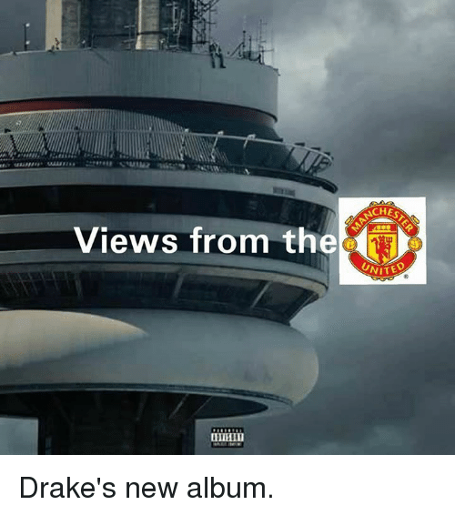 Memes, Drake New Album, and Drakes New Album: Views from the  NCHESSA  NITED Drake's new album.