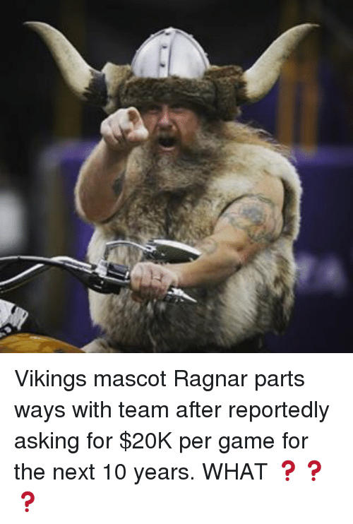 ragnar: Vikings mascot Ragnar parts ways with team after reportedly asking for $20K per game for the next 10 years. WHAT ❓❓❓