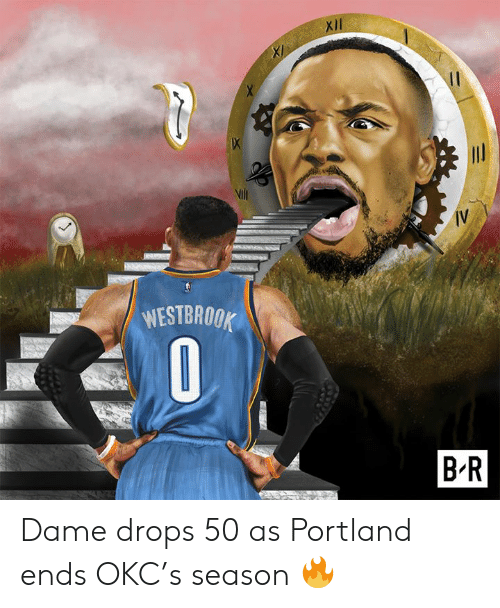 westbrook: Vilt  IV  WESTBROOK  B-R Dame drops 50 as Portland ends OKC's season 🔥