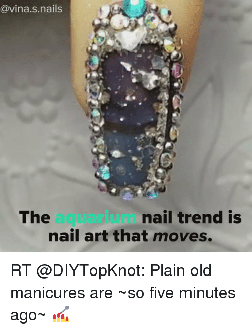 S Nails the Nail Trend Is Nail Art That Moves RT Plain Old Manicures ...