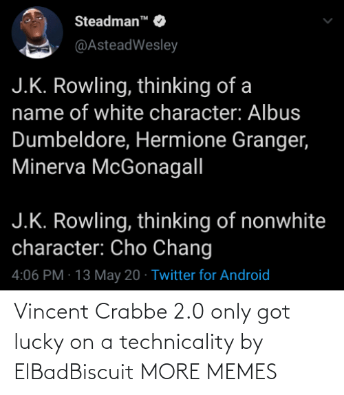 lucky: Vincent Crabbe 2.0 only got lucky on a technicality by ElBadBiscuit MORE MEMES