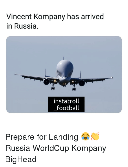 Football, Memes, and Russia: Vincent Kompany has arrived  in Russia  instatroll  football Prepare for Landing 😂👏 Russia WorldCup Kompany BigHead