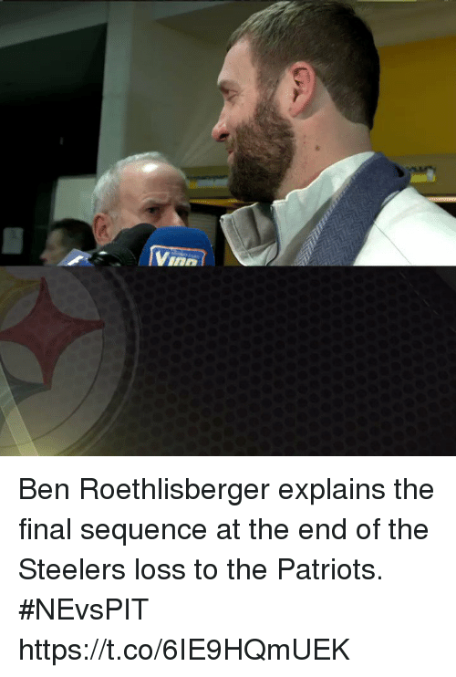 Ben Roethlisberger: Vino Ben Roethlisberger explains the final sequence at the end of the Steelers loss to the Patriots. #NEvsPIT https://t.co/6IE9HQmUEK