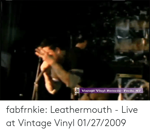 Fords: Vintage Vinyl Records-Fords, NJ fabfrnkie:    Leathermouth - Live at Vintage Vinyl 01/27/2009