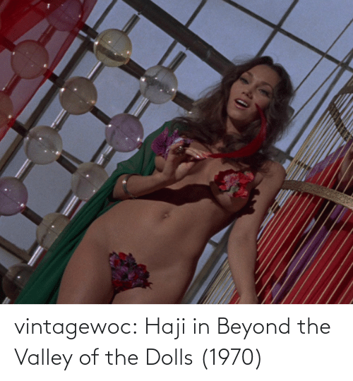 beyond: vintagewoc: Haji in Beyond the Valley of the Dolls (1970)