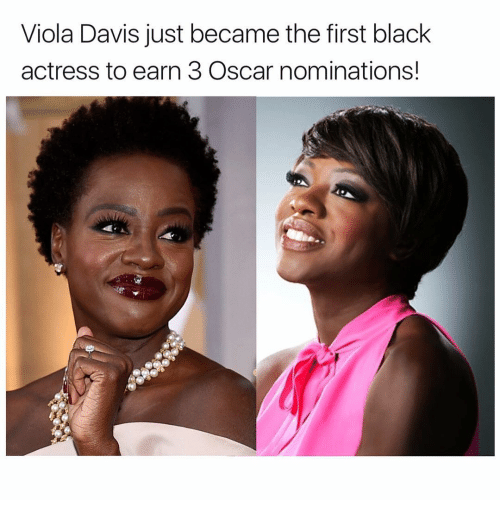 Memes, Oscars, and Oscar Nominations: Viola Davis just became the first black  actress to earn 3 Oscar nominations!