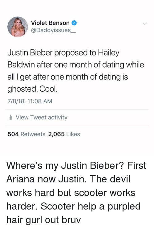 Benson: Violet Benson  @Daddyissues  Justin Bieber proposed to Hailey  Baldwin after one month of dating while  all I get after one month of dating is  ghosted. Cool  7/8/18, 11:08 AM  View Tweet activity  504 Retweets 2,065 Likes Where's my Justin Bieber? First Ariana now Justin. The devil works hard but scooter works harder. Scooter help a purpled hair gurl out bruv
