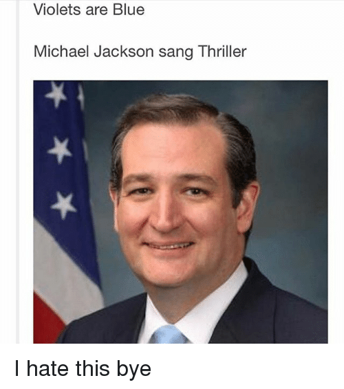 Memes, Michael Jackson, and Thriller: Violets are Blue  Michael Jackson sang Thriller I hate this bye