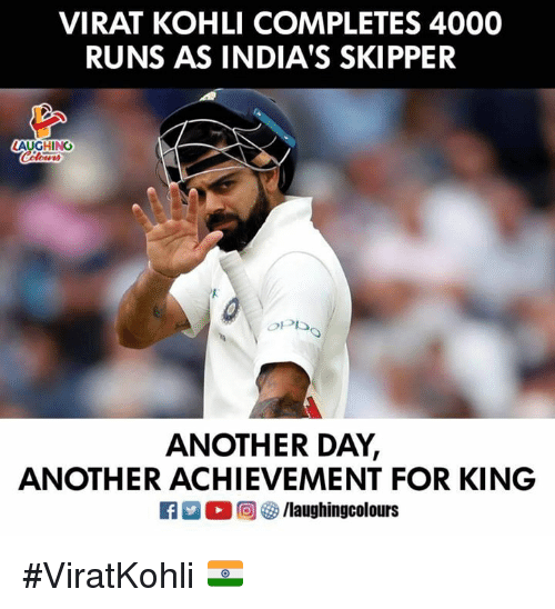 Indianpeoplefacebook, Another, and Virat Kohli: VIRAT KOHLI COMPLETES 4000  RUNS AS INDIA'S SKIPPER  LAUCH NG  아가)  ANOTHER DAY,  ANOTHER ACHIEVEMENT FOR KING  R ○回够/laughingcolours #ViratKohli 🇮🇳